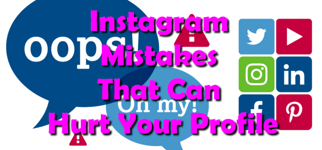 Instagram Mistakes That Can Hurt Your Profile